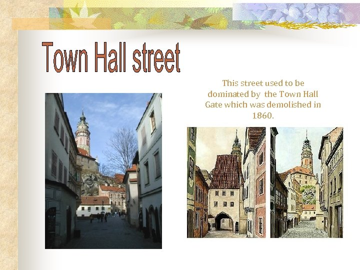 This street used to be dominated by the Town Hall Gate which was demolished
