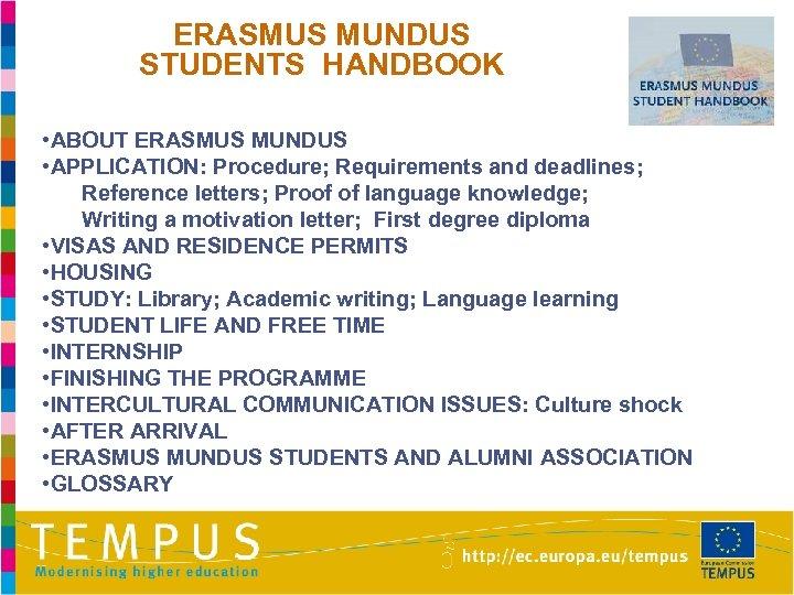 ERASMUS MUNDUS STUDENTS HANDBOOK • ABOUT ERASMUS MUNDUS • APPLICATION: Procedure; Requirements and deadlines;