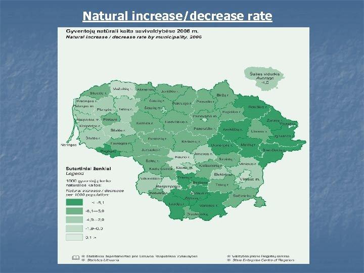 Natural increase/decrease rate