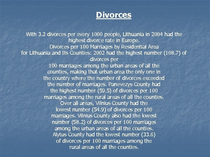 Divorces With 3. 2 divorces per every 1000 people, Lithuania in 2004 had the