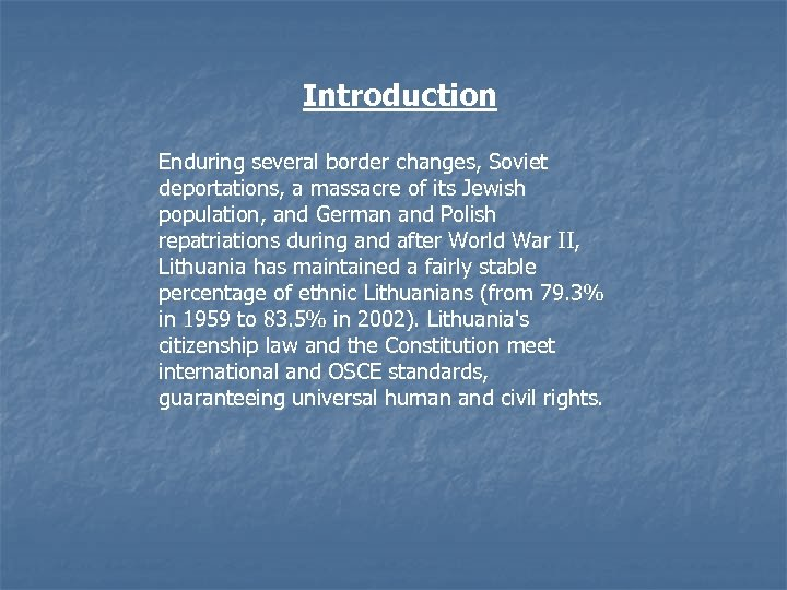 Introduction Enduring several border changes, Soviet deportations, a massacre of its Jewish population, and