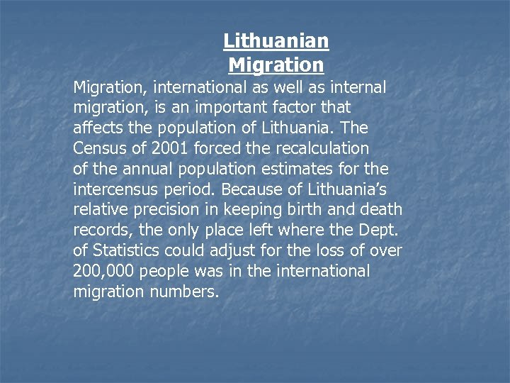 Lithuanian Migration, international as well as internal migration, is an important factor that affects