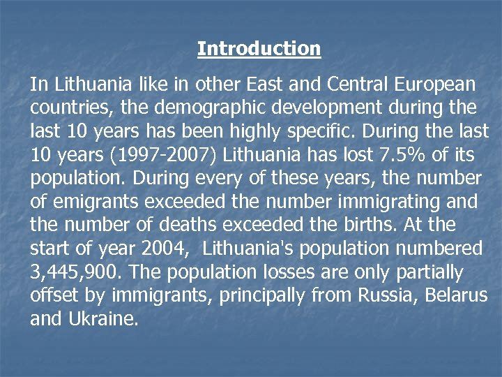 Introduction In Lithuania like in other East and Central European countries, the demographic development