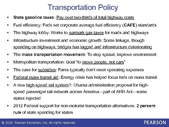 Transportation Policy • State gasoline taxes: Pay over two-thirds of total highway costs •