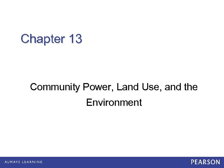 Chapter 13 Community Power, Land Use, and the Environment