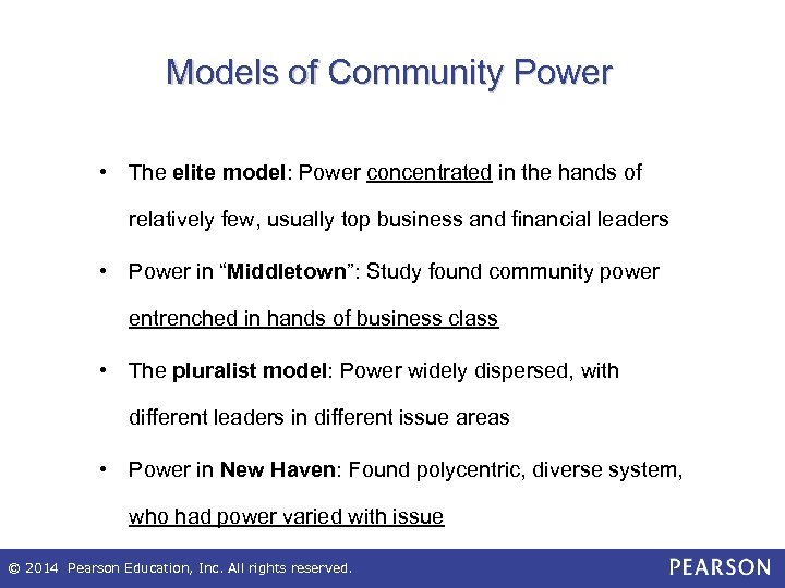 Models of Community Power • The elite model: Power concentrated in the hands of