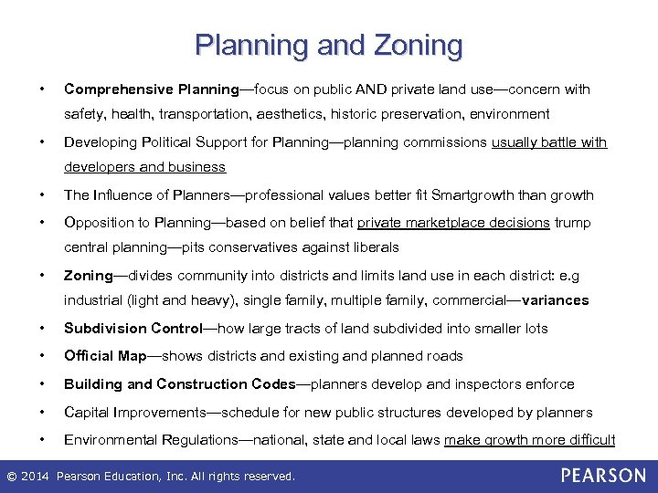 Planning and Zoning • Comprehensive Planning—focus on public AND private land use—concern with safety,
