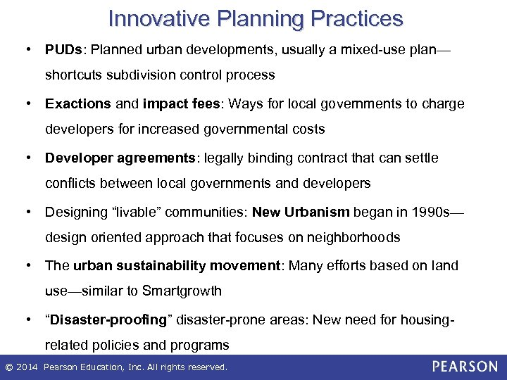 Innovative Planning Practices • PUDs: Planned urban developments, usually a mixed-use plan— shortcuts subdivision