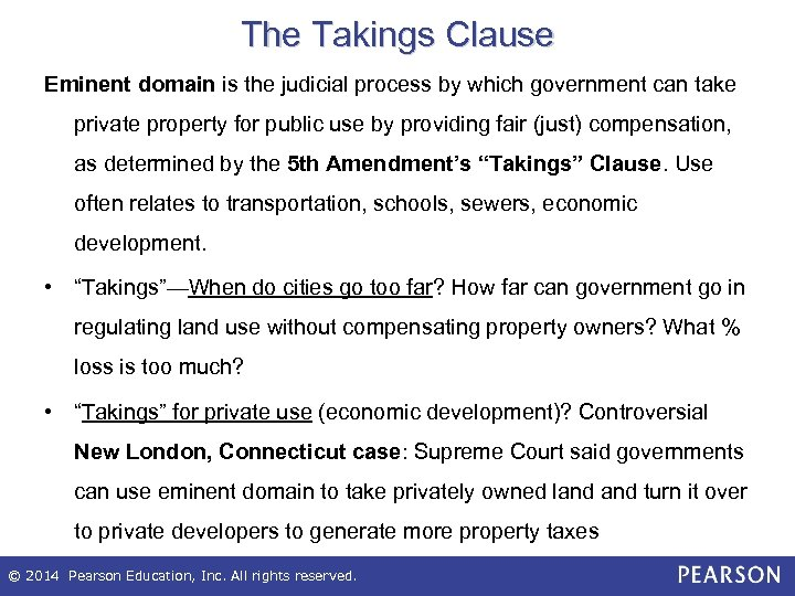 The Takings Clause Eminent domain is the judicial process by which government can take