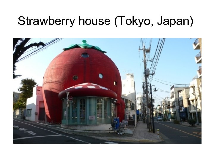 Strawberry house (Tokyo, Japan)