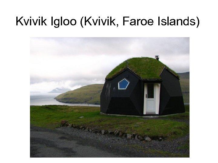 Kvivik Igloo (Kvivik, Faroe Islands)