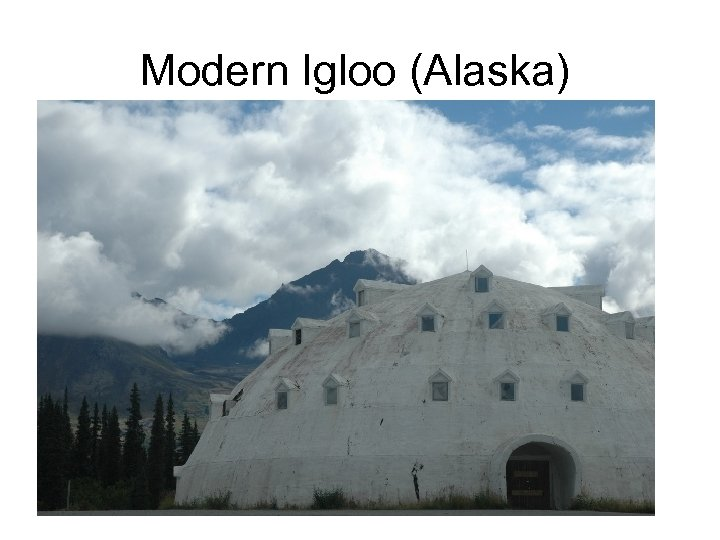 Modern Igloo (Alaska)