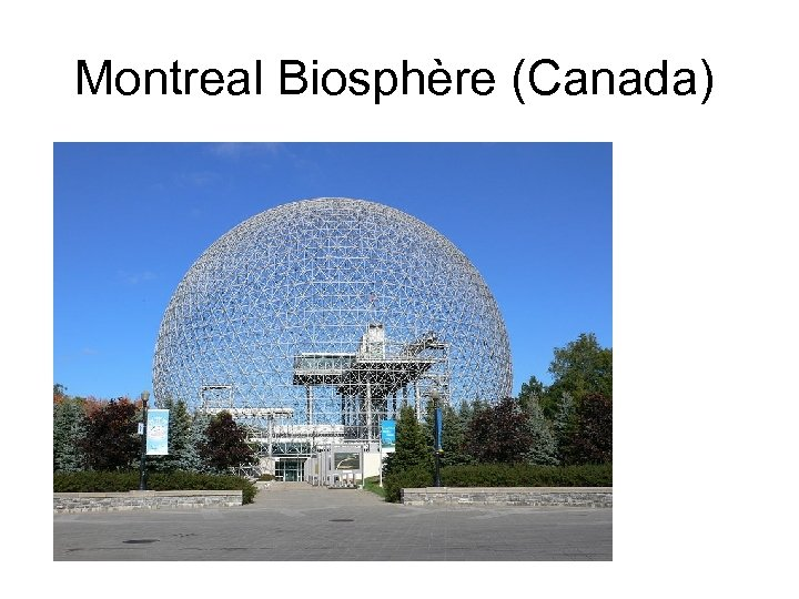 Montreal Biosphère (Canada)
