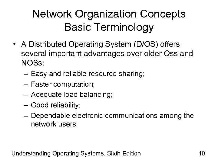 Network Organization Concepts Basic Terminology • A Distributed Operating System (D/OS) offers several important