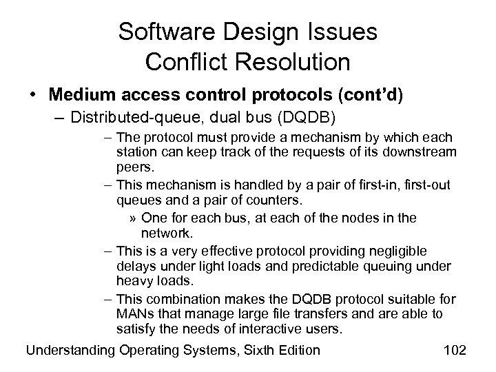 Software Design Issues Conflict Resolution • Medium access control protocols (cont'd) – Distributed-queue, dual