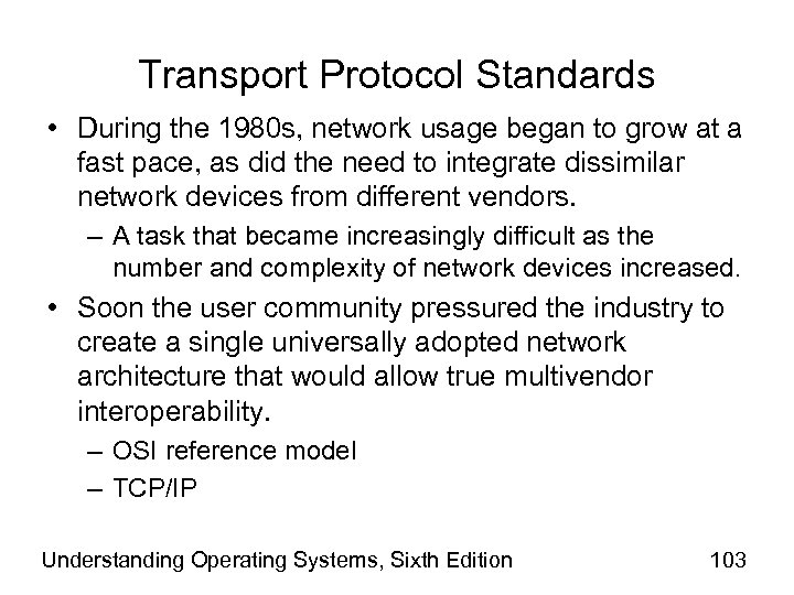 Transport Protocol Standards • During the 1980 s, network usage began to grow at