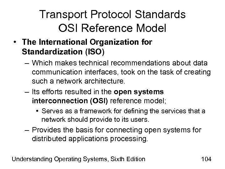 Transport Protocol Standards OSI Reference Model • The International Organization for Standardization (ISO) –