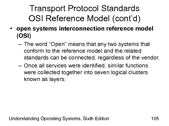 Transport Protocol Standards OSI Reference Model (cont'd) • open systems interconnection reference model (OSI)
