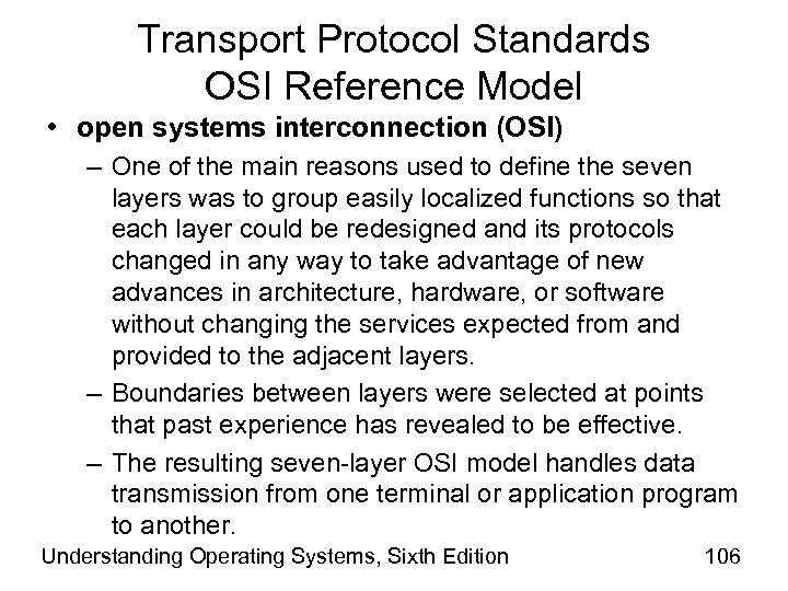 Transport Protocol Standards OSI Reference Model • open systems interconnection (OSI) – One of