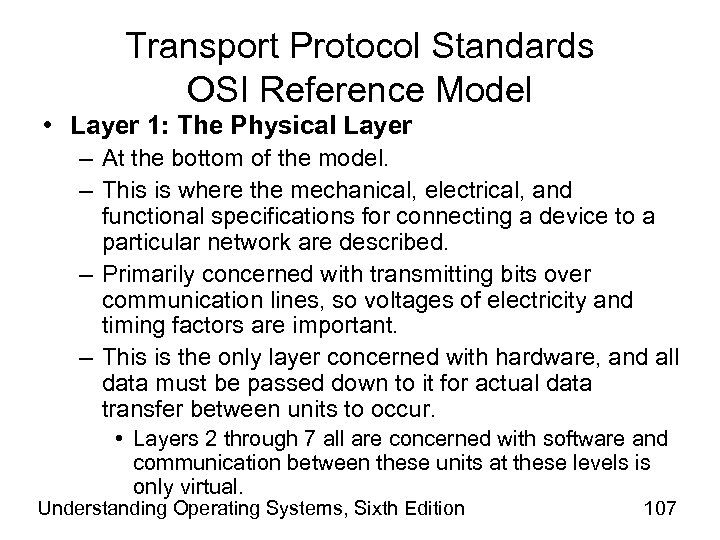 Transport Protocol Standards OSI Reference Model • Layer 1: The Physical Layer – At