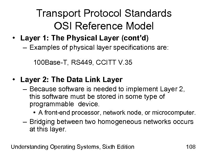 Transport Protocol Standards OSI Reference Model • Layer 1: The Physical Layer (cont'd) –