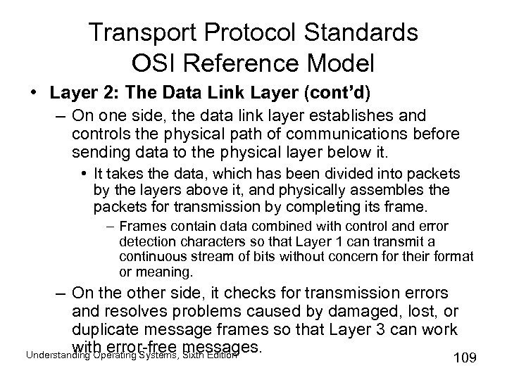 Transport Protocol Standards OSI Reference Model • Layer 2: The Data Link Layer (cont'd)