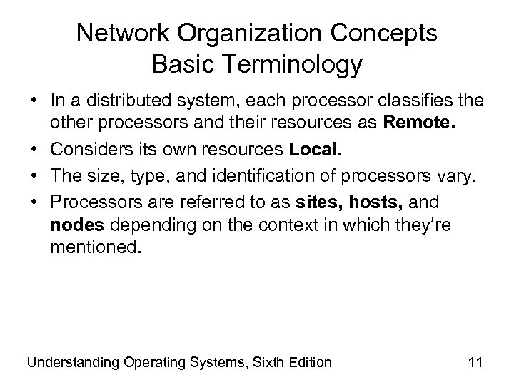 Network Organization Concepts Basic Terminology • In a distributed system, each processor classifies the