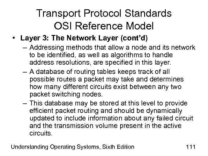 Transport Protocol Standards OSI Reference Model • Layer 3: The Network Layer (cont'd) –