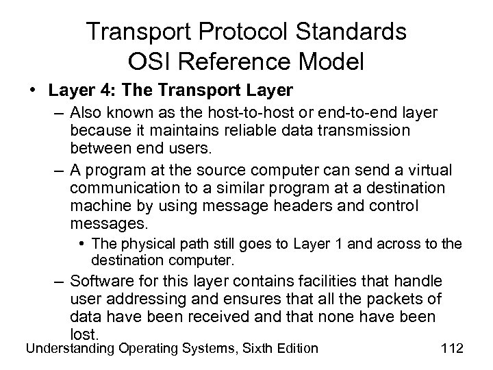 Transport Protocol Standards OSI Reference Model • Layer 4: The Transport Layer – Also