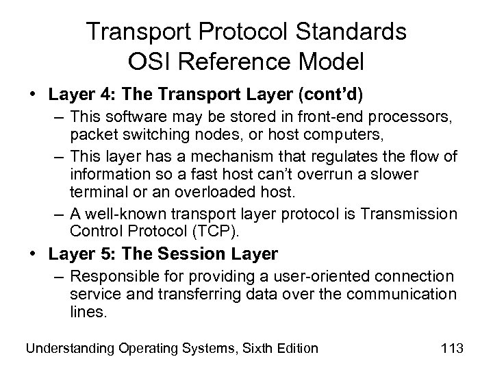 Transport Protocol Standards OSI Reference Model • Layer 4: The Transport Layer (cont'd) –