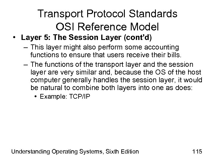 Transport Protocol Standards OSI Reference Model • Layer 5: The Session Layer (cont'd) –