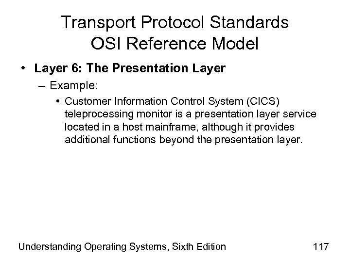 Transport Protocol Standards OSI Reference Model • Layer 6: The Presentation Layer – Example: