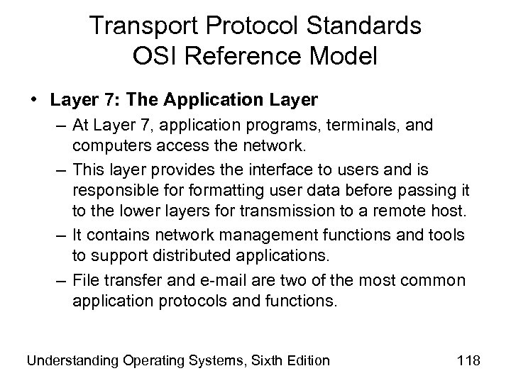 Transport Protocol Standards OSI Reference Model • Layer 7: The Application Layer – At