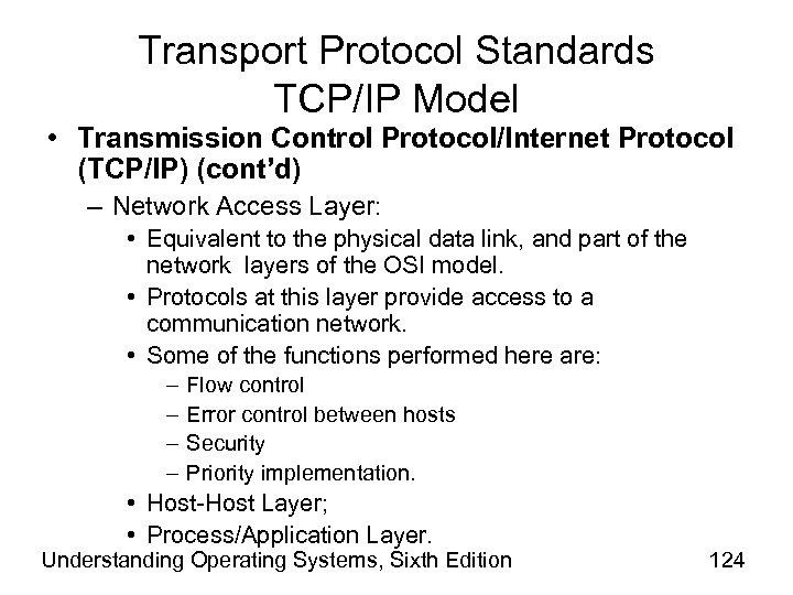 Transport Protocol Standards TCP/IP Model • Transmission Control Protocol/Internet Protocol (TCP/IP) (cont'd) – Network
