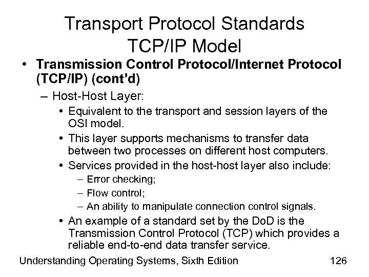Transport Protocol Standards TCP/IP Model • Transmission Control Protocol/Internet Protocol (TCP/IP) (cont'd) – Host-Host