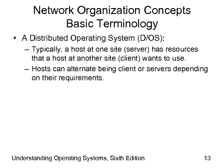 Network Organization Concepts Basic Terminology • A Distributed Operating System (D/OS): – Typically, a