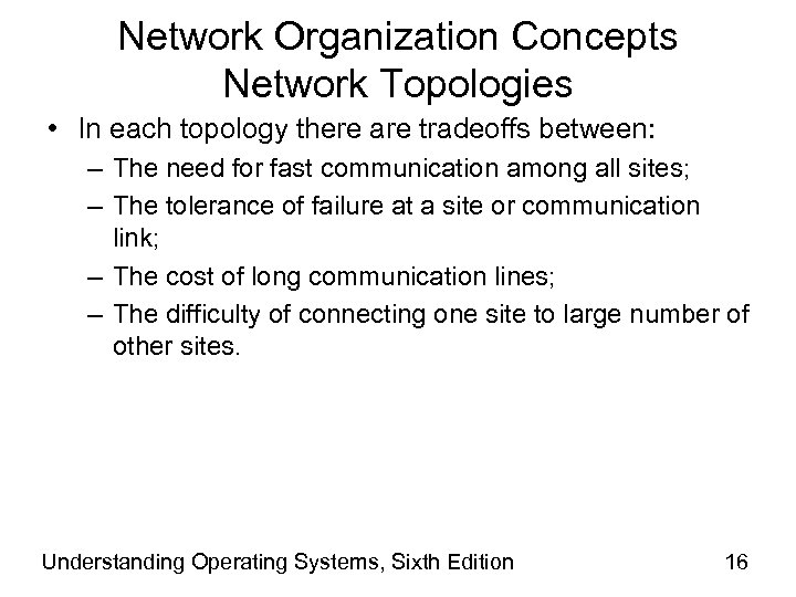 Network Organization Concepts Network Topologies • In each topology there are tradeoffs between: –