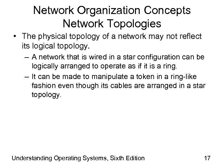 Network Organization Concepts Network Topologies • The physical topology of a network may not