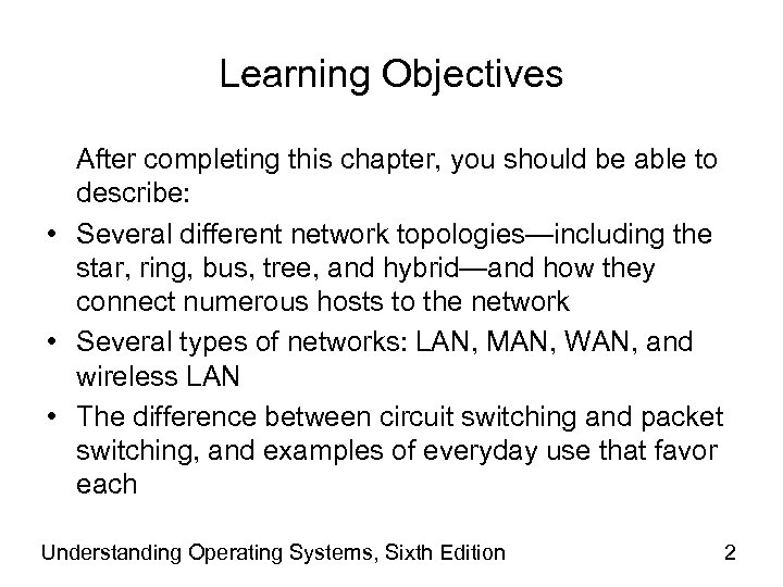 Learning Objectives After completing this chapter, you should be able to describe: • Several