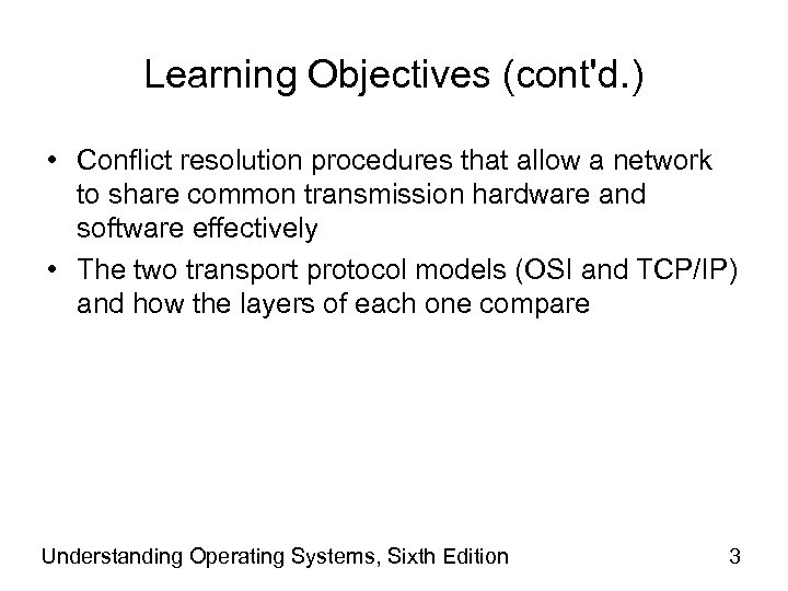 Learning Objectives (cont'd. ) • Conflict resolution procedures that allow a network to share