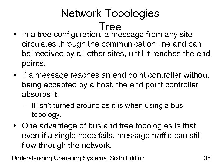 Network Topologies Tree • In a tree configuration, a message from any site circulates