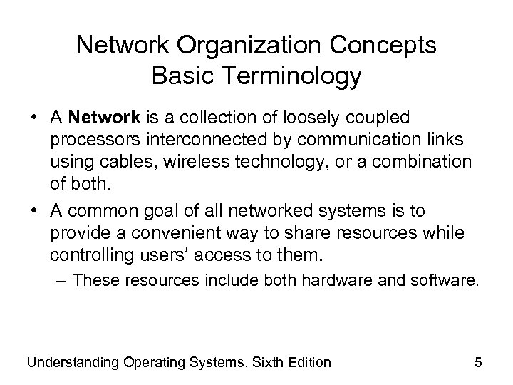 Network Organization Concepts Basic Terminology • A Network is a collection of loosely coupled