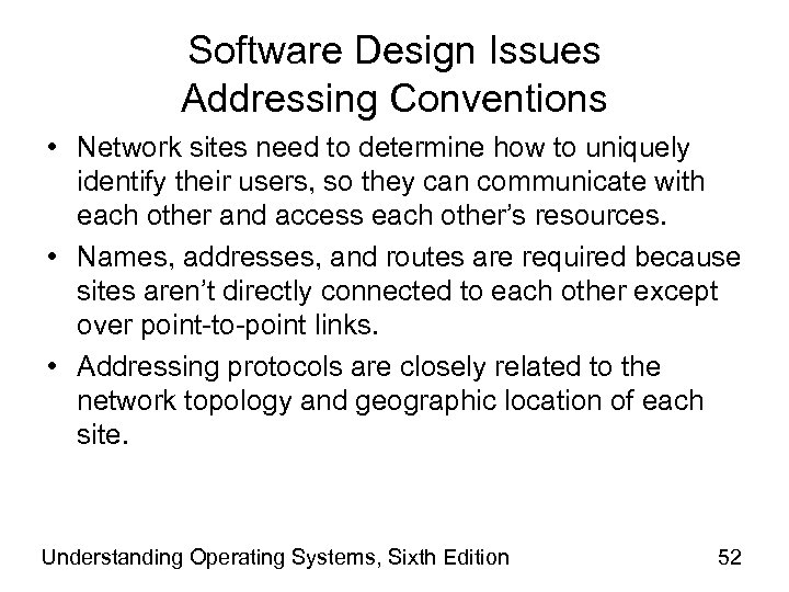Software Design Issues Addressing Conventions • Network sites need to determine how to uniquely