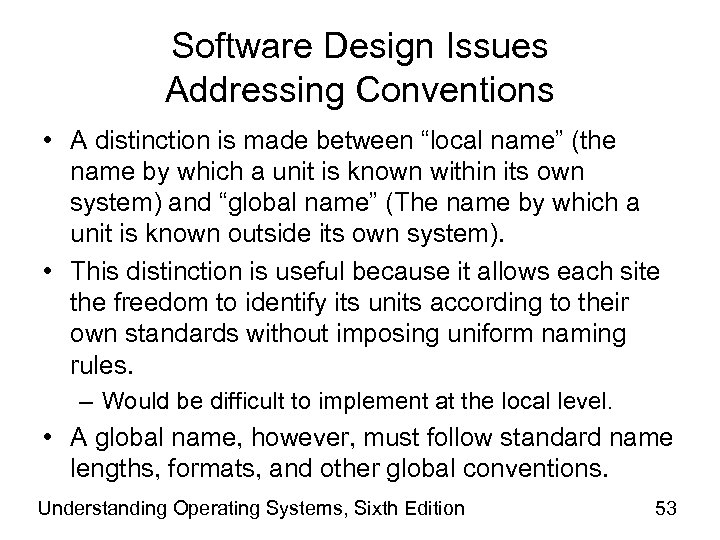 "Software Design Issues Addressing Conventions • A distinction is made between ""local name"" (the"