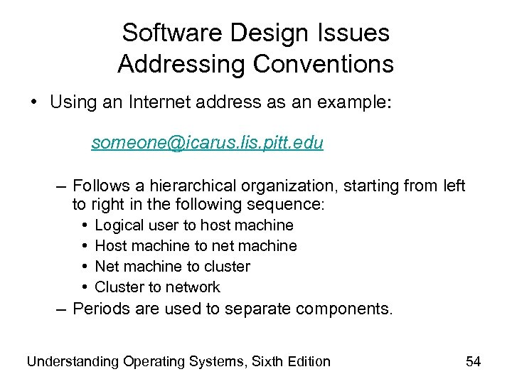 Software Design Issues Addressing Conventions • Using an Internet address as an example: someone@icarus.