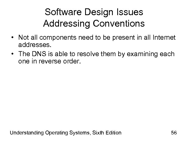 Software Design Issues Addressing Conventions • Not all components need to be present in
