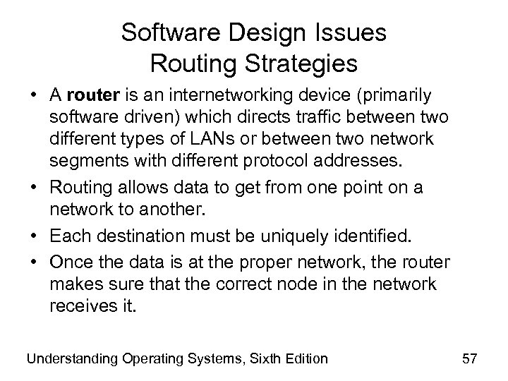 Software Design Issues Routing Strategies • A router is an internetworking device (primarily software