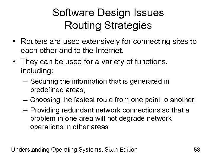 Software Design Issues Routing Strategies • Routers are used extensively for connecting sites to