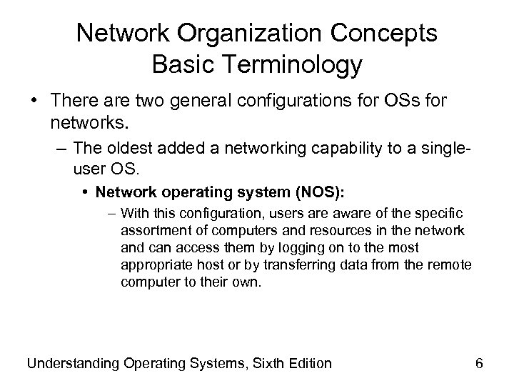 Network Organization Concepts Basic Terminology • There are two general configurations for OSs for