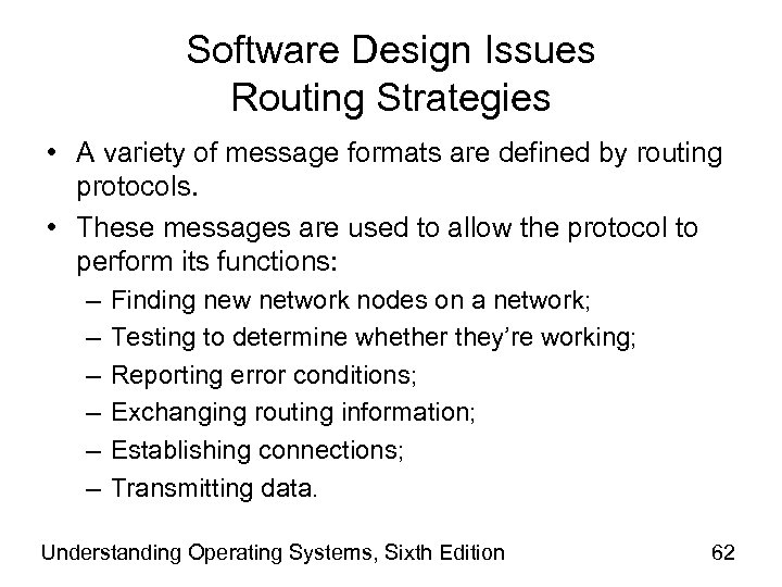 Software Design Issues Routing Strategies • A variety of message formats are defined by